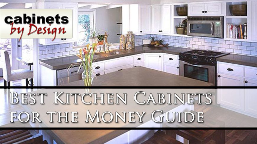 Best Kitchen Cabinets For The Money Guide | Cabinets By Design