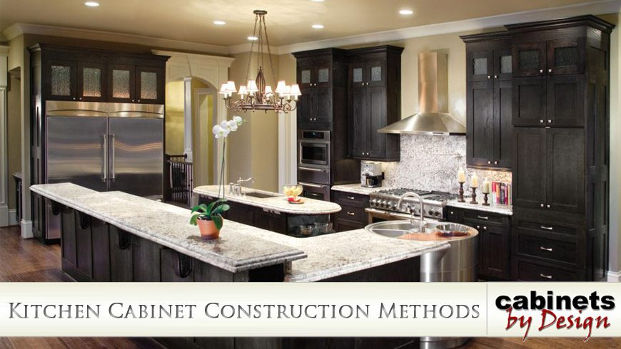 Kitchen Cabinet Construction Methods - Cabinets By Design